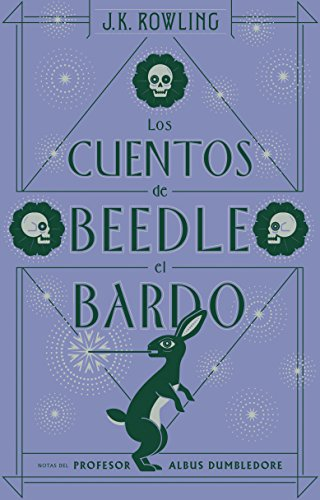 CUENTOS DE BEEDLE EL BARDO (Nva. Ed) (Juvenil) por J.K. Rowling