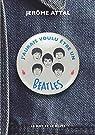 J'aurais voulu être un Beatles par Attal