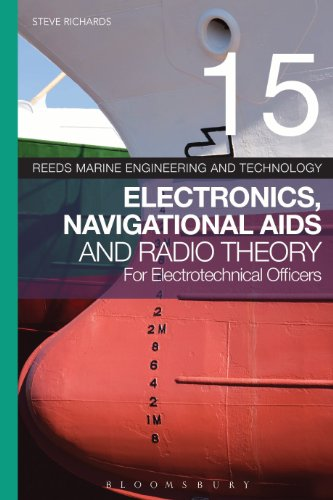 Reeds Vol 15: Electronics, Navigational Aids and Radio Theory for Electrotechnical Officers (Reeds Marine Engineering and Technology Series) (English Edition) Serie Marine Radios