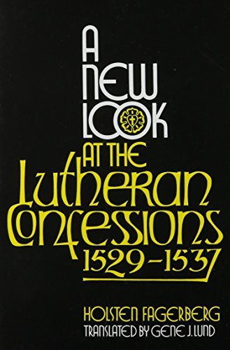 a-new-look-at-the-lutheran-confessions-1529-1537-by-holsten-fagerberg-1988-11-01