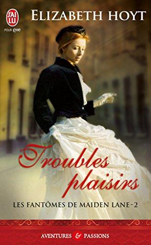 Les fantômes de Maiden Lane (Tome 2) - Troubles plaisirs par [Hoyt, Elizabeth]