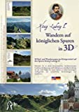 König Ludwig II., Wandern auf königlichen Spuren in 3D, 1 DVD-ROM; König Ludwig II., Following the Trail of the Dream Ki 50 Rad- und Wandertouren im ... König Ludwigs II. Für Windows 2000/XP/Vista