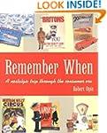 Remember When: A Nostalgic Trip Throu...
