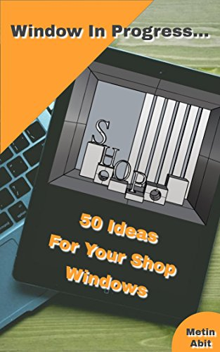 Window In Progress...50 Ideas For Your Shop Windows (English Edition)