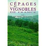 Cépages et Vignobles de France : Tome 1, Les Vignes américaines