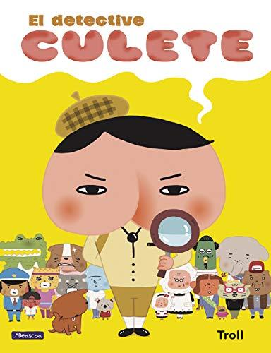 El detective Culete (El detective Culete. Álbum ilustrado)