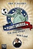 Planet America: Ein Ami erklärt sein Land (Lübbe Sachbuch) - Eric T. Hansen