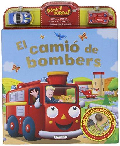 El camió de bombers (Dóna-li corda!) por Todolibro