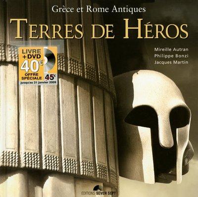 Terres de héros : Grèce et Rome antiques + 1 DVD