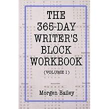 The 365-Day Writer's Block Workbook (Volume 1): 1,000+ sentence starts with 50+ writing tips (The 365-Day Writer's Block Workbooks)