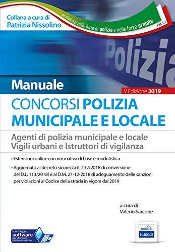 Concorso Polizia municipale. Agenti di polizia e locale e istruttori di vigilanza. Manuale completo per le prove d'esame di V. Sarcone