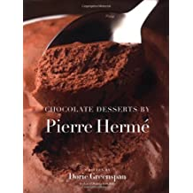 Chocolate Desserts by Pierre Herme by Dorie Greenspan (2002-05-02)