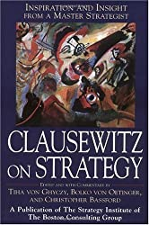 Clausewitz on Strategy : Inspiration and Insight from a Master Strategist by Tiha von Ghyczy (2001-04-23)