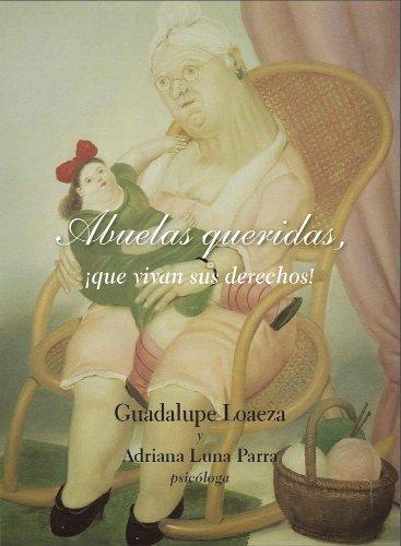 ABUELAS QUERIDAS, ¡QUE VIVAN SUS DERECHOS! por GUADALUPE LOAEZA