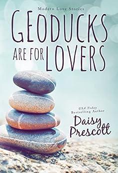 Geoducks Are for Lovers (Modern Love Stories Book 1) (English Edition) von [Prescott, Daisy]