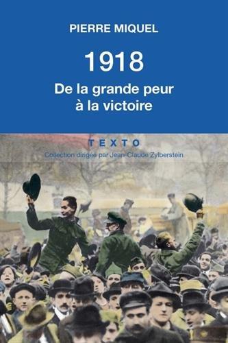 1918 : De la grande peur  la victoire