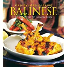 Step-by-Step Cooking: Balinese: Delightful Ideas for Everyday Meals by Heinz von Holzen (2015-10-21)