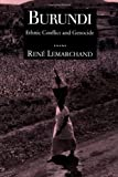 Burundi: Ethnic Conflict and Genocide (Woodrow Wilson Center Press) by Rene Lemarchand (1996-01-26)