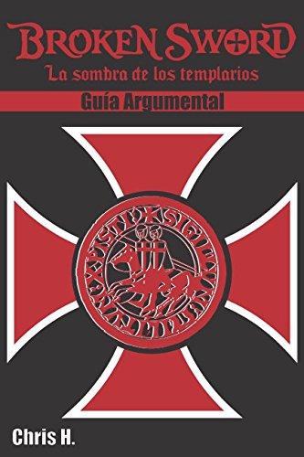 Broken Sword - Guía Argumental por Chris Herraiz