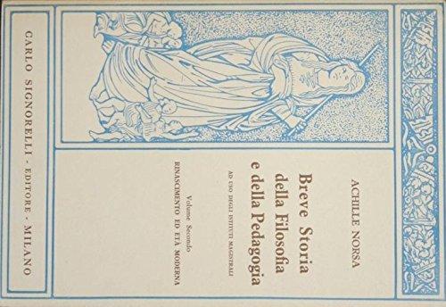 Breve Storia della Filosofia e della Pedagogia. Vol. II : Rinascimento ed età moderna