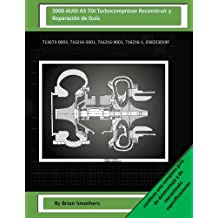 2000 AUDI A3 TDI Turbocompresor Reconstruir y Reparación de Guía: 713673-0003, 716216-5001, 716216-9001, 716216-1, 038253019F