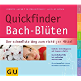 Quickfinder Bach-Blüten: Der schnellste Weg zum richtigen Mittel (GU Quickfinder)