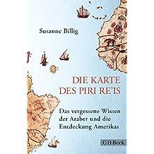 Die Karte des Piri Re'is: Das vergessene Wissen der Araber und die Entdeckung Amerikas (Beck Paperback)