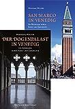 Wahrzeichen von Venedig: Band I Der Dogenpalast in Venedig. Band II San Marco in Venedig