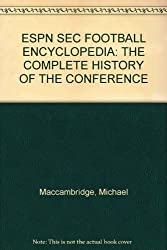 ESPN SEC Football Encyclopedia: The Complete History of the Conference