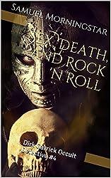 Sex, Death, and Rock 'n Roll: Dirk Garrick Occult Detective #4 (Dirk Garrick, Occult Detective) (English Edition)
