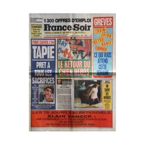 FRANCE SOIR [No 15293] du 11/10/1993 - LES CONFLITS SOCIAUX -POUR SAUVER L'OM / TAPIE PRET A TOUS LES SACRIFICES -LA B.A. DE LA BNP PAR BOUVARD -DANS LE MIDI NOYE