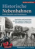 Historische Nebenbahnen in der Oberpfalz und Niederbayern: Geschichte und Geschichten um fast vergessene Zugstrecken der Eisenbahn in Ostbayern - Mittelbayerische Zeitung