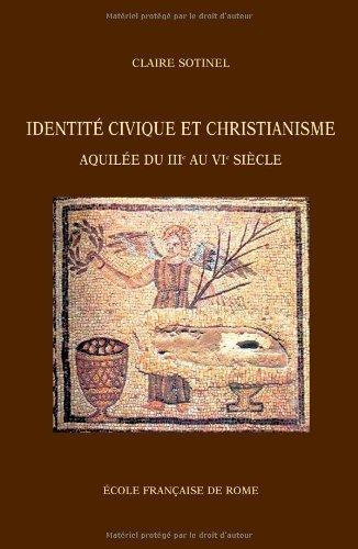 Identit civique et christianisme : Aquile du II au VI sicle