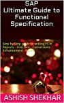 This book is ultimate Guide to writing Functional specification (FS) in SAP for functional consultants, Business users, Project Managers and Super users. It is a step by step guide from scratch to prepare functional specification of all RICEF objects...