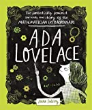 Ada Lovelace: The Fantastically Feminist (and Totally True) Story of the Mathematician Extraordinaire
