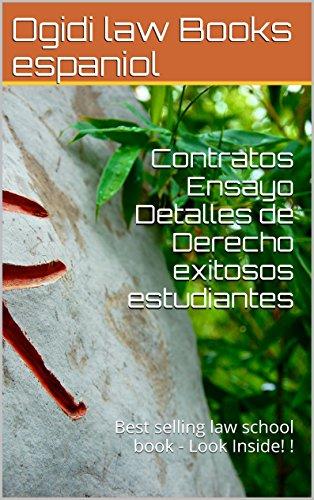 Contratos Ensayo Detalles de Derecho exitosos estudiantes A Law School e-book: Best selling law school book - Look Inside! !