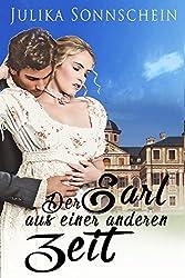 Der Earl aus einer anderen Zeit - Regency Roman Sammelband: Historischer Liebesroman in England (Regentschaftszeit - Zeitreisen Liebesroman)