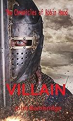 Villain (The Chronicles of Robin Hood Book 3)