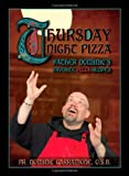 Thursday Night Pizza: Father Dominic's Favorite Pizza Recipes by Dominic Garramone (1-Oct-2010) Paperback