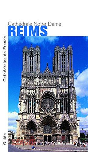 Reims. Notre-Dame - Nouvelle édition par Peter Kurmann