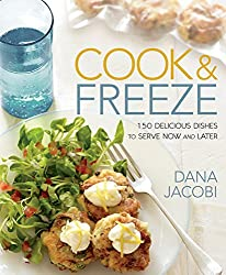 Cook & Freeze:150 Delicious Dishes to Serve Now and Later