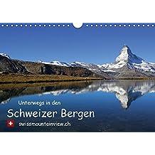 Unterwegs in den Schweizer Bergen - swissmountainview.chCH-Version (Wandkalender 2018 DIN A4 quer): Fotokalender mit Impressionen aus den Schweizer ... André-Huber swissmountainview.ch, Franziska