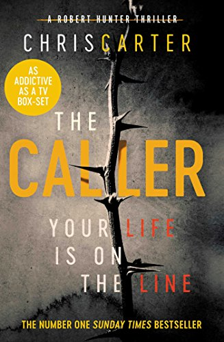 The Caller: THE #1 ROBERT HUNTER BESTSELLER by [Carter, Chris]