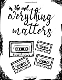 In the End, Everything - 13 Reasons Why Fan Gift/Notebook/journal: Volume 2