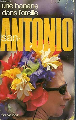 Une banane dans l'oreille : Collection : San Antonio n° 75