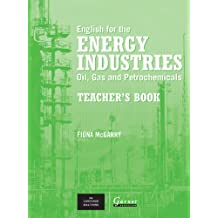 English for the Energy Industries: Teacher's Book: Oil, Gas and Petrochemicals: 1