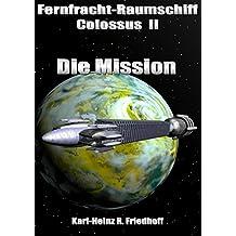 Fernfrachtraumschiff Colossus II: Die Mission