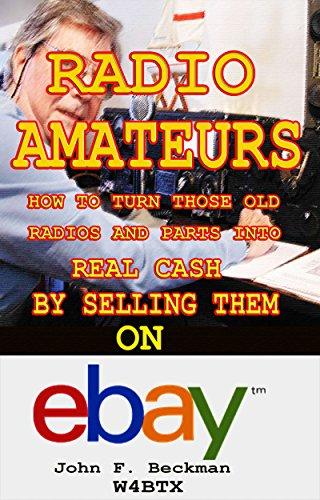 Radio Amateurs: How to make money sellingthose old parts on eBay (English Edition)