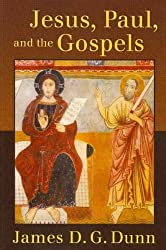 (Jesus, Paul, and the Gospels) By Dunn, James D. G. (Author) Paperback on (05 , 2011)