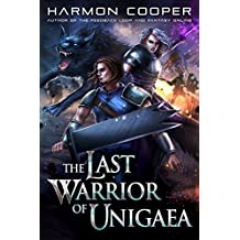 The Last Warrior of Unigaea: A LitRPG Trilogy